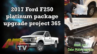 2017 Ford F250 platinum package upgrade project 365