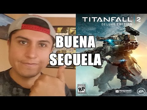 """EG - Titanfall 2 Analisis """"La Esencia de una Buena Secuela"""" Opinión Honesta y Personal"""