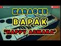 Karaoke - Bapak | Happy Asmara | Cover Dangdut Pa700