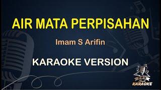 Air Mata Perpisahan Imam S Arifin ( Karaoke Dangdut Koplo )