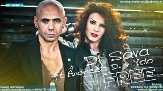 Dj Sava feat Andreea D - Free (Official Single)