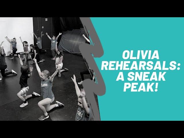 Olivia Rehearsals: A Sneak Peak!
