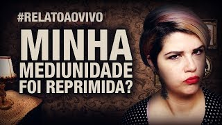 ACONTECE DE A PESSOA NÃO TER MAIS MEDIUNIDADE? #RelatoAoVivo 304