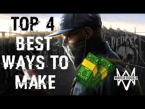 Top 4 BEST WAYS To Make Money EASY In Watch Dogs 2!