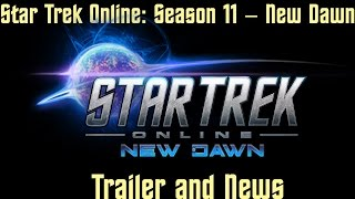 Star Trek Online - Season 11 New Dawn - Trailer and News