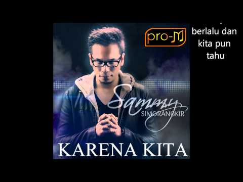 Sammy Simorangkir - Karena Kita (Official Lyric Video)