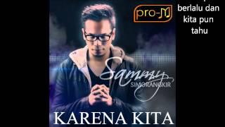 Download Sammy Simorangkir - Karena Kita (Official Lyric Video)