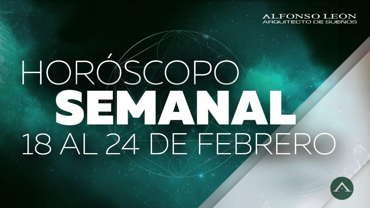 HOROSCOPO SEMANAL | 18 AL 24 DE FEBRERO | ALFONSO LEÓN ARQUITECTO DE SUEÑOS