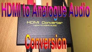 HDMI to Analogue Audio Conversion