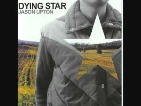 Jason Upton's Dying Star
