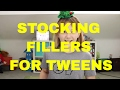 STOCKING FILLERS FOR TWEEN GIRLS