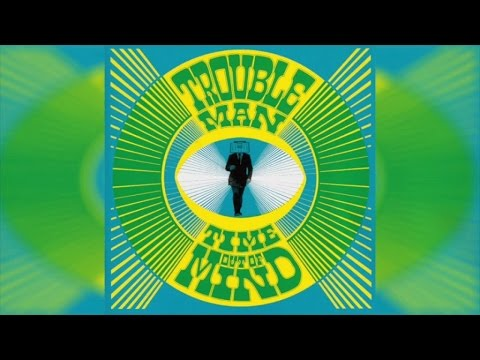 Troubleman - Time Out Of Mind (Full Album Stream)