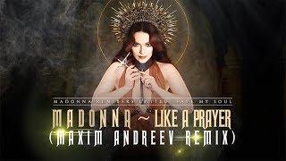 Madonna - Like A Prayer (Maxim Andreev Remix) [MRU Video]