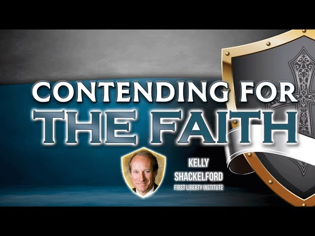 Kelly Shackelford on the Defense of Religious Liberty, Part 1