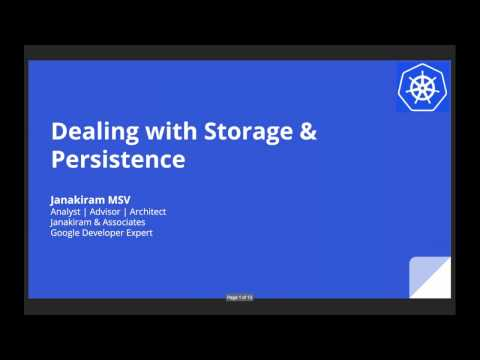 Kubernetes Webinar Series - Dealing with Storage and Persistence