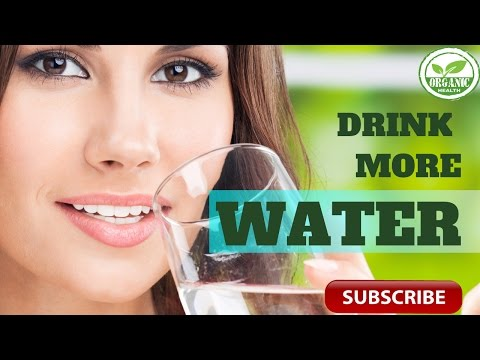 Organic Health: How to Trick Yourself to Drink More Water EveryDay!