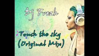 The Best Electro House of Dj Frezh - Touch the sky (Original Mix) 2012