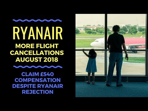 ryanair-cancellation-compensation-aug-2018-✆-ryanair-rejects-claims-✆-compensation-rights-expalined