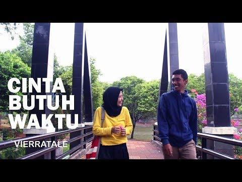 Cinta Butuh Waktu - Vierratale (Video Clip Cover)