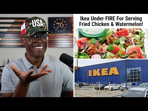 Ikea In Trouble For Serving Fried Chicken And Watermelon On Juneteenth!