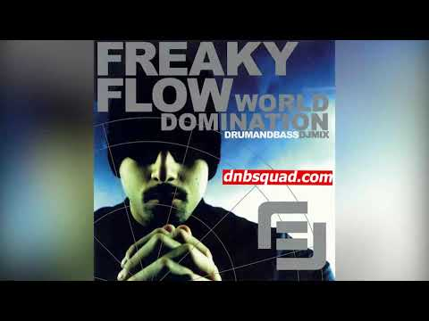 Freaky Flow - World Domination / Drum and Bass Mix / Old School Jungle / Electronic / Dnb Squad