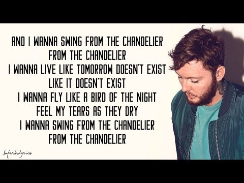 James Arthur - Chandelier (Lyrics)