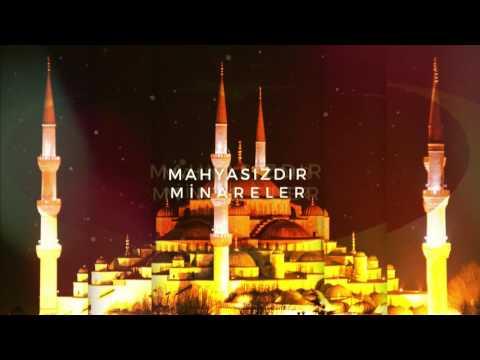""""""" Biz kısık sesleriz... Minareleri Sen, ezansız bırakma Allah'ım!"""