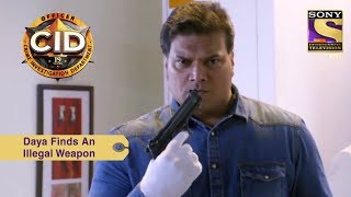 Your Favorite Character | Daya Finds An Illegal Weapon | CID