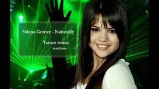 Selena Gomez - Naturally (trance remix) [HQ]