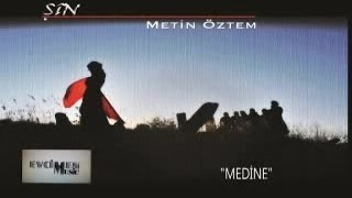 Metin Öztem Ft. Şin - Medine