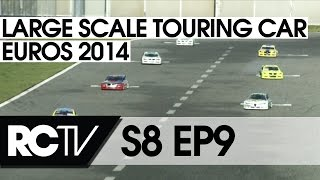 RC Racing TV S08  EP9 - EFRA  Large Scale Touring Car Euros 2014