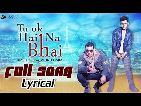 Tu Ok Hai Na Bhai | Millind Gaba - Music MG  Feat. Kiash | Superhit Punjabi Songs | Nav Punjabi