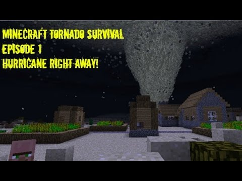 Minecraft Tornado Survival - Episode 1 - Hurricane Right Away!