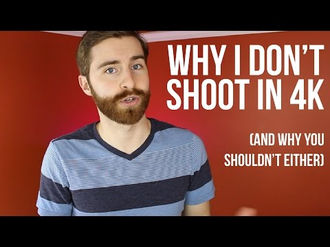 Why I Don't Shoot in 4K (And Why You Shouldn't Either) #RANT
