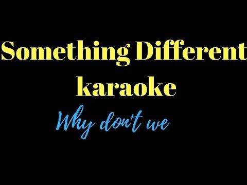 Something Different  by Why Don't We ( karaoke )