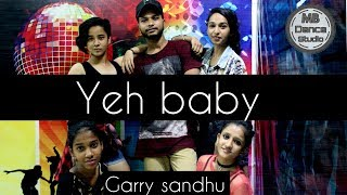 Yeh Baby$ || Garry Sandhu || Dance choreography || Krishi Dixit (MB Team)