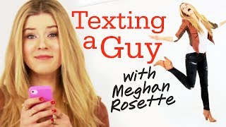 Texting Your Crush with MeghanRosette - Seventeen Daily