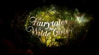 Fairytales for Wilde Girls (fanmade book trailer)