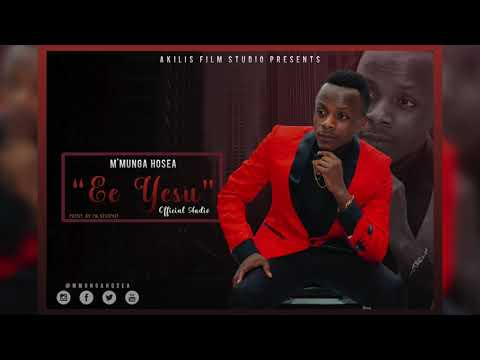 "M'munga Hosea   ""Ee Yesu"" Official Audio"