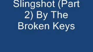 Slingshot (Part 2) By The Broken Keys