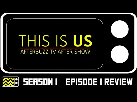 This Is Us Season 1 Episode 1 Review & After Show | AfterBuzz TV