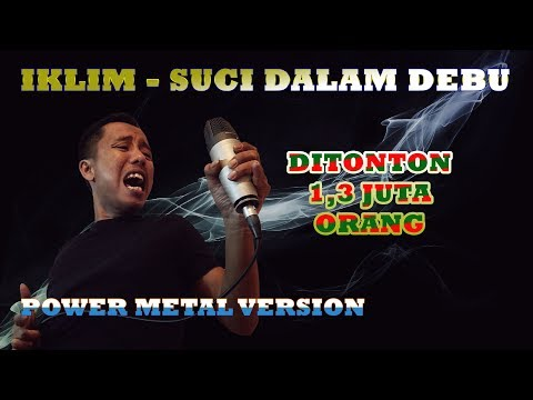 Iklim - Suci Dalam Debu (Power Metal Cover By Roy LoTuZ)