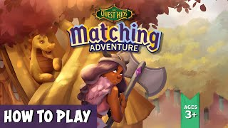 How to Play The Quest Kids: Matching Adventure