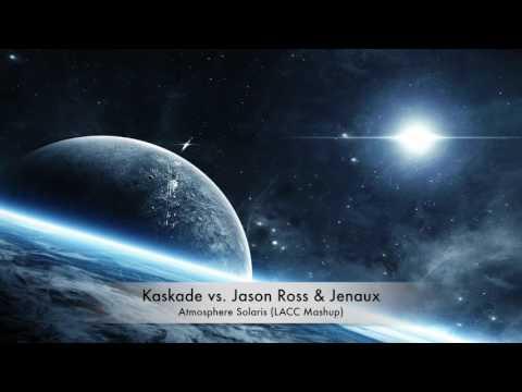 Kaskade vs Jason Ross & Jenaux  Atmosphere Solaris LACC Mashup ABGT #192