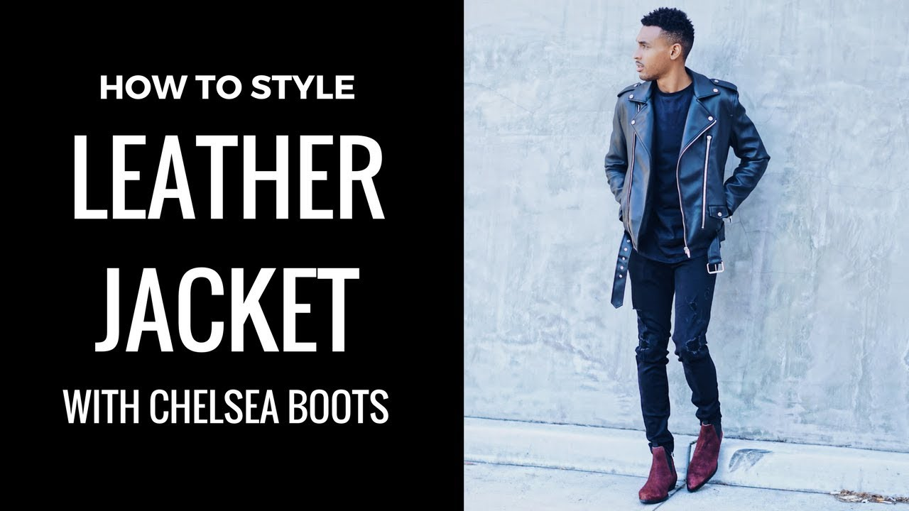 5c9ddd26 HOW TO STYLE A LEATHER JACKET WITH CHELSEA BOOTS | MEN'S FASHION ...