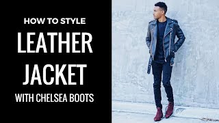 HOW TO STYLE A LEATHER JACKET WITH CHELSEA BOOTS | MEN