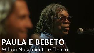 Paula e Bebeto - Milton Nascimento e Elenco | Rock Story