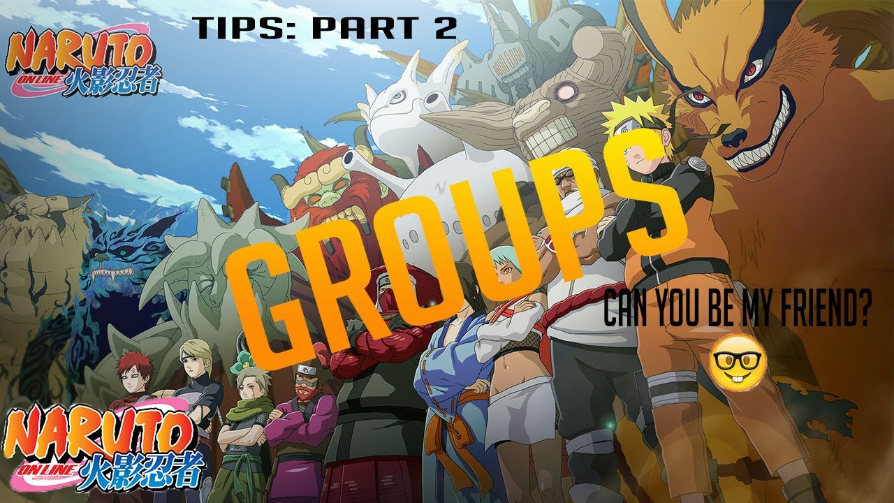 Naruto Online-Beginners Tips 2: Groups