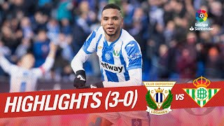 Highlights Cd Leganes Vs Real Betis (3 0)