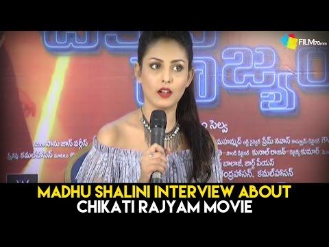 Madhu Shalini Interview About Chikati Rajyam Movie